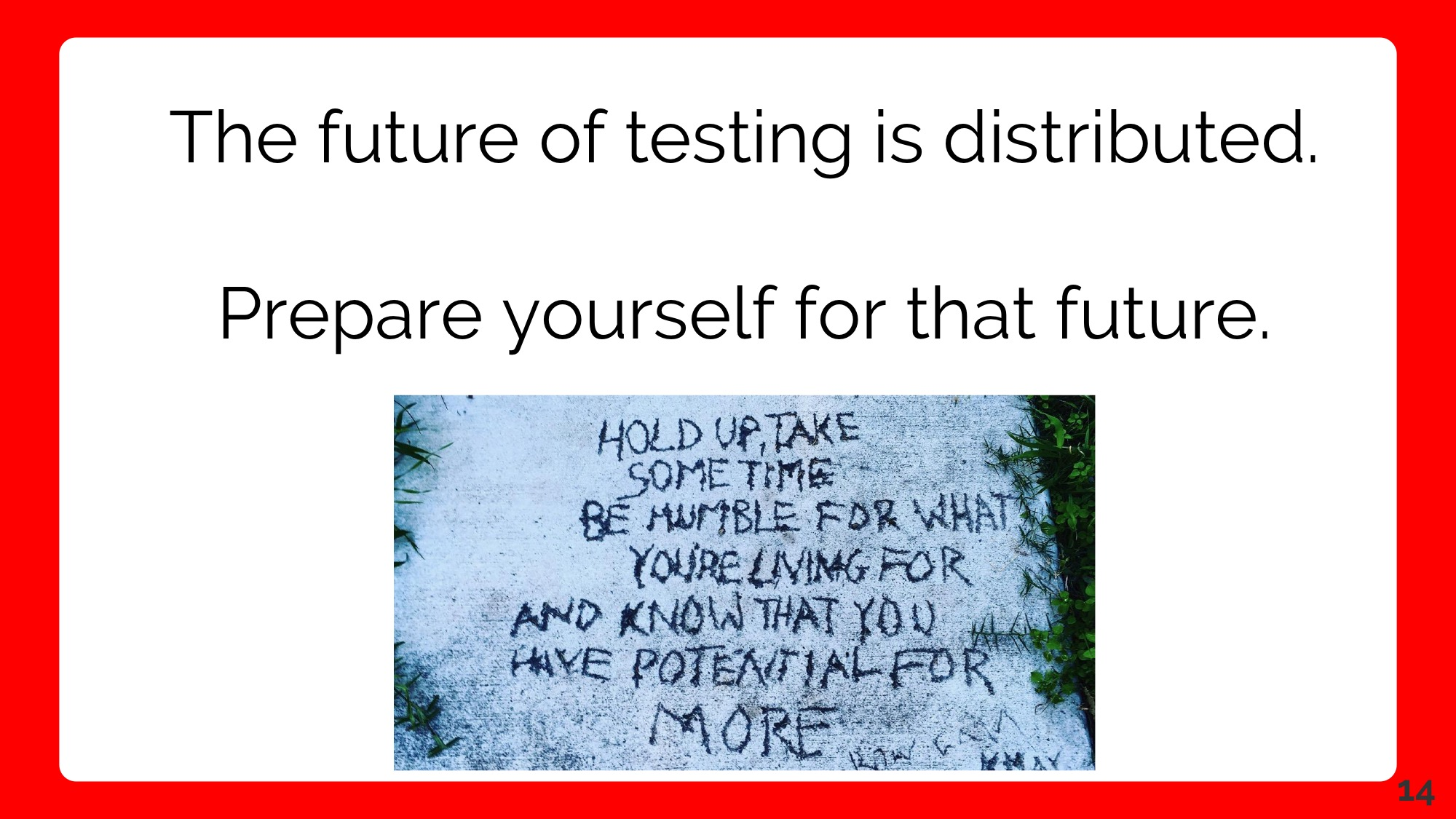 Alister Scott - The Future of Testing is Distributed FINAL(1) 14